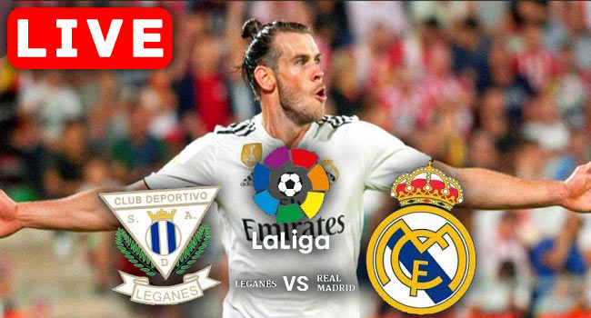 Leganes vs Real Madrid La Liga Live Streaming