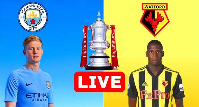 Manchester City vs Watford FA CUP Live Streaming