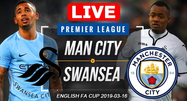 Swansea City vs Manchester City FA Cup Live Streaming